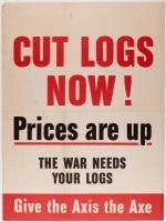 """""""Cut logs now!,"""" World War II poster, ca. 1943"""