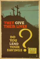 They give their lives, do you lend your savings? World War I poster, 1918