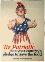 Be patriotic - sign your country's pledge to save the food, World War 1 poster, ca. 1918