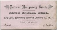 Montgomery Guards Fifth Annual Ball ticket, Portland, 1877