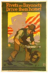 Rivets are bayonets poster, 1917