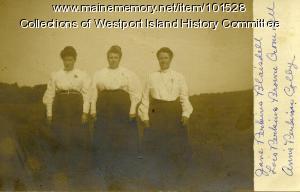 Three Perkins sisters, Westport Island, ca. 1908