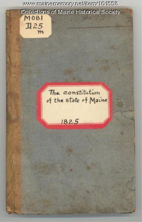 The Constitution of the State of Maine and that of the United States, Portland, 1825