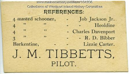 John M. Tibbetts business card, Westport Island, ca. 1895