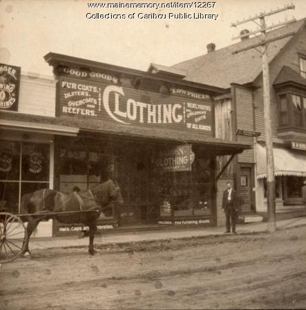 Garden Clothing Company, Sweden Street, Caribou, ca. 1890