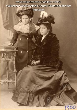 Jennie and Frances Richards, Houlton, 1900