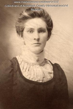 Sarah Buzzell, Houlton, ca. 1900