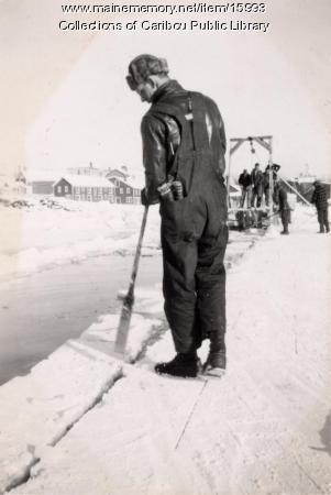 Harvesting ice on Collins Pond, Caribou, ca. 1942