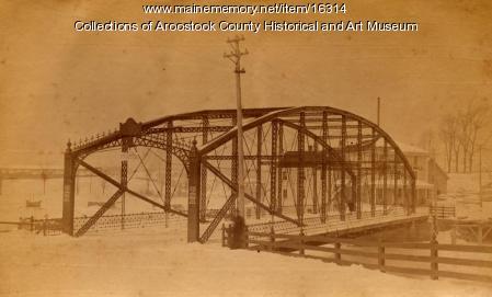 Iron Bridge, Houlton, ca. 1890