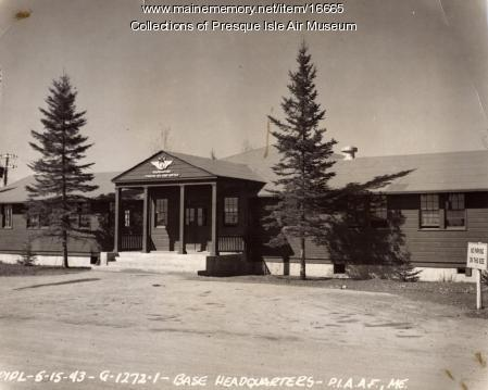 Presque Isle Army Airfield Headquarters, Presque Isle, 1943