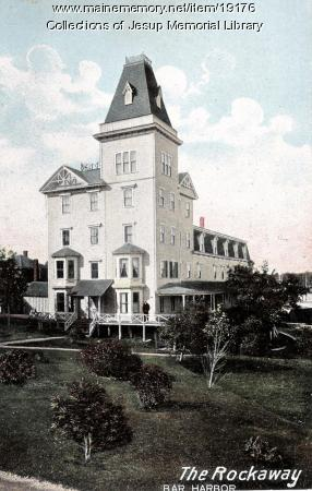The Rockaway Hotel, Bar Harbor, ca. 1910