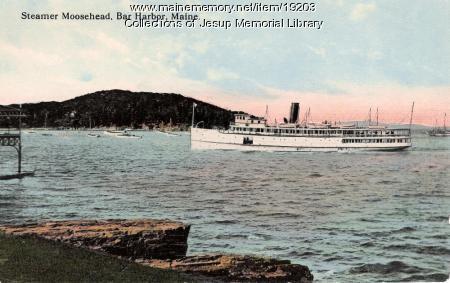 Steamer Moosehead, Bar Harbor, ca. 1911
