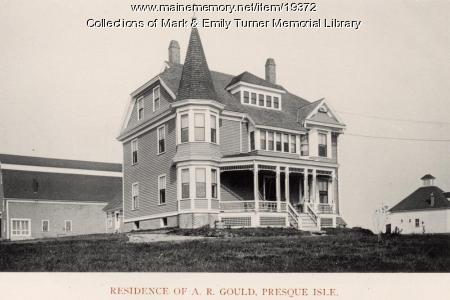 A. R. Gould Residence, Presque Isle, 1895