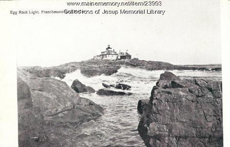 Egg Rock Light, Frenchmans Bay, ca. 1920