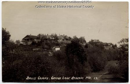 Balls Camps, Grand Lake Stream, ca. 1914