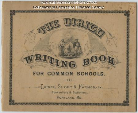 Dirigo Writing Book, Farmington, 1887