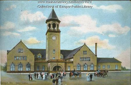 Union Station, Bangor, ca. 1910