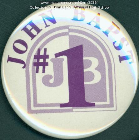 John Bapst High School Booster Button, Bangor, ca. 1992