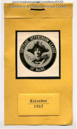 Suffrage Referendum League of Maine calendar, 1917