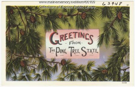 Greetings from the Pine Tree State, ca. 1938