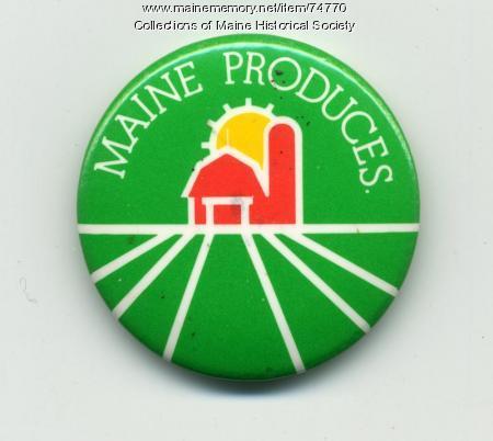 'Maine Produces' button, ca. 1980