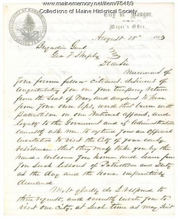 Invitation for Gen. Shepley to visit Bangor, 1863