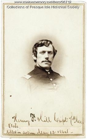 Henry F. Hill, Presque Isle, ca. 1861