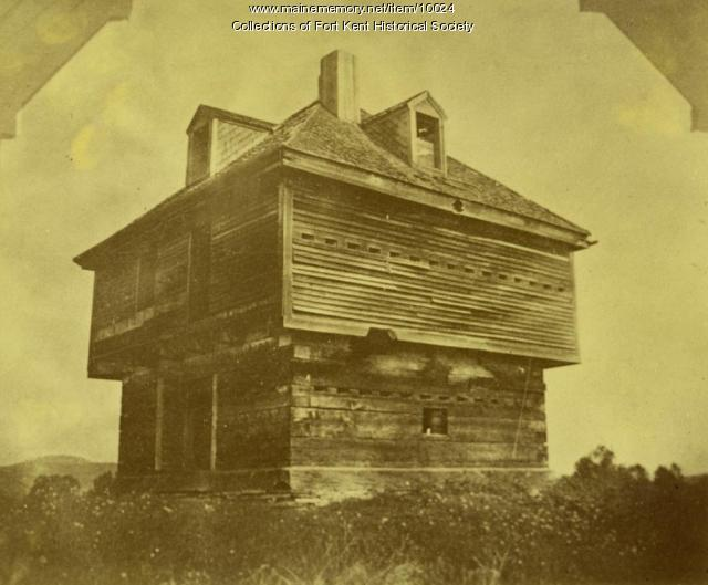 Fort Kent Blockhouse, ca. 1900