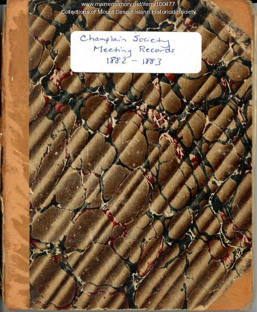 Champlain Society Meeting Records, Mount Desert Island, 1882-1883