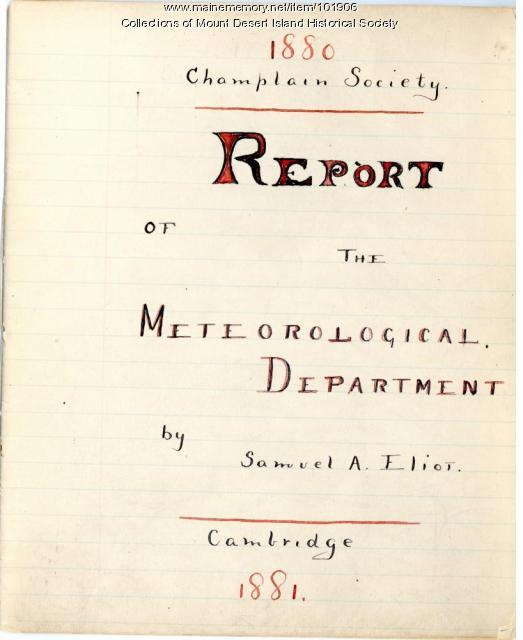 Champlain Society Report of the the Meteorological Department, Mount Desert Island, 1880-1881