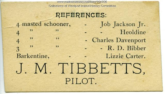 John M. Tibbetts business card, Westport Island, ca. 1895