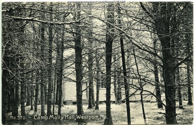 Camp Molly Hall, Westport Island, ca. 1908