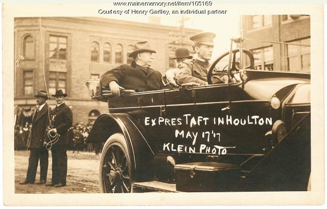 President William H. Taft, Houlton, 1917