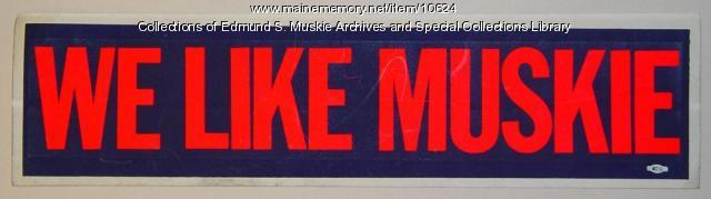 We Like Muskie bumper sticker, 1972