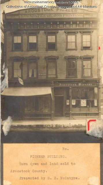 Aroostook Pioneer, newspaper building, Houlton, c. 1900