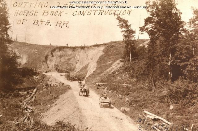 Building the Bangor and Aroostook Railroad, Houlton, c. 1892