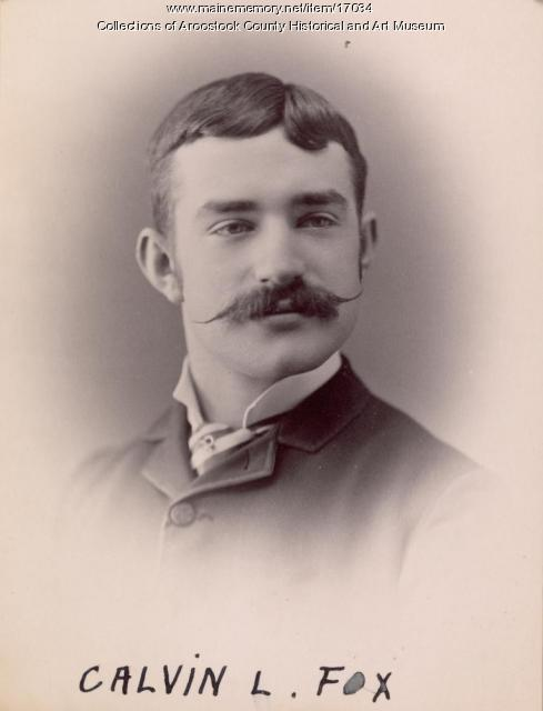 Calvin Fox, Houlton, c. 1880