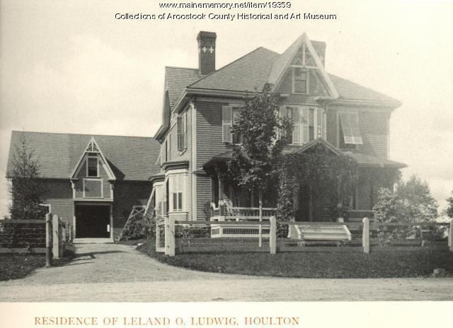 Leland O. Ludwig house, Houlton, 1895