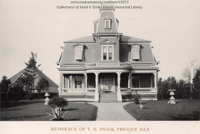 T. H. Phair residence, Presque Isle, 1895