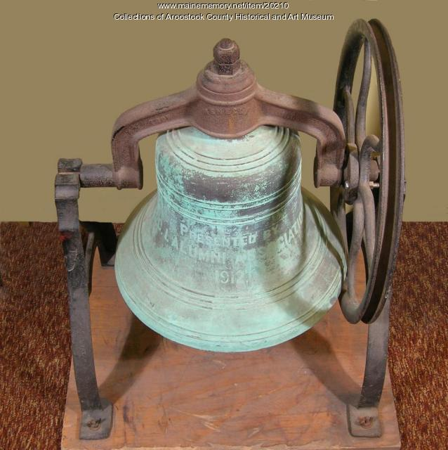 Potter Hall bell, Ricker Classical Institute, Houlton, 1912