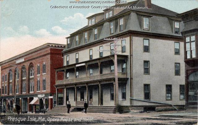 Opera House and Hotel, Presque Isle, ca. 1900