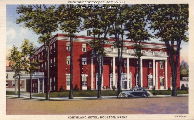Northland Hotel, Houlton, ca. 1935