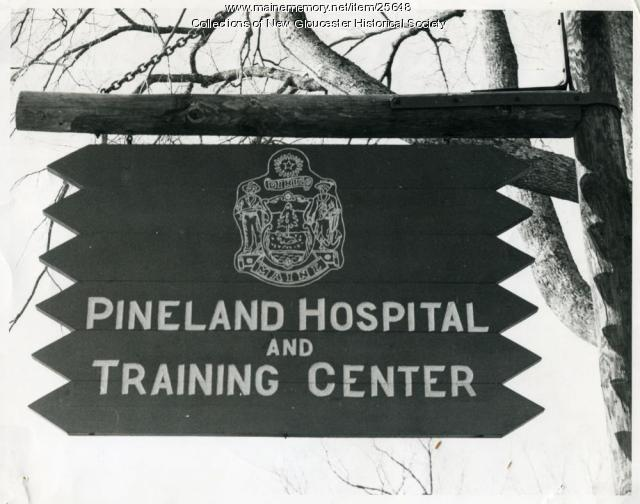 Sign, Pineland Hospital, New Gloucester, ca. 1957