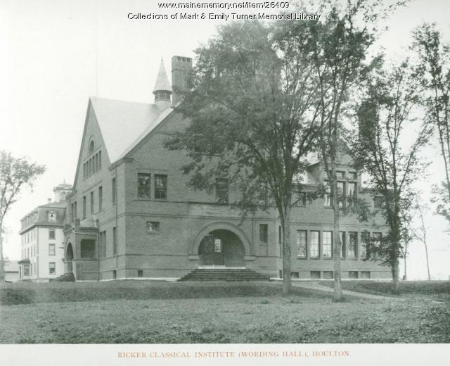 Wording Hall, Ricker Classical Institute, Houlton, 1895