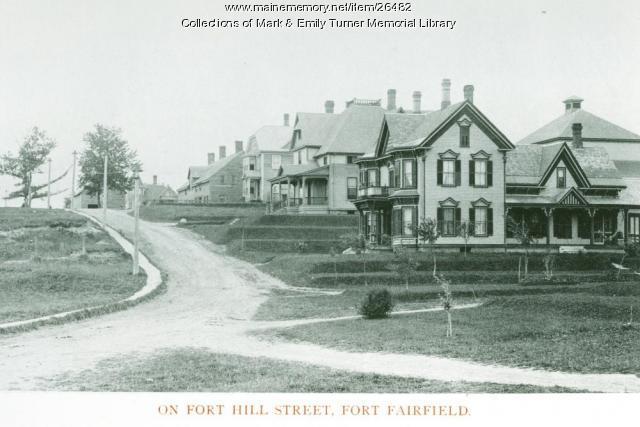Fort Hill Street, Fort Fairfield, 1895