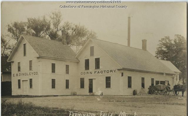 E. S. Dingley Corn Factory, Farmington Falls, ca. 1940