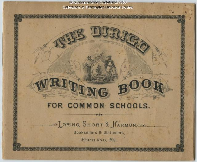 Dirigo Writing Book, Farmington, 1887
