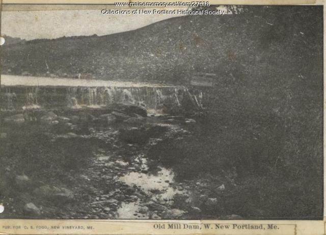Old Mill Dam, West New Portland, ca. 1900