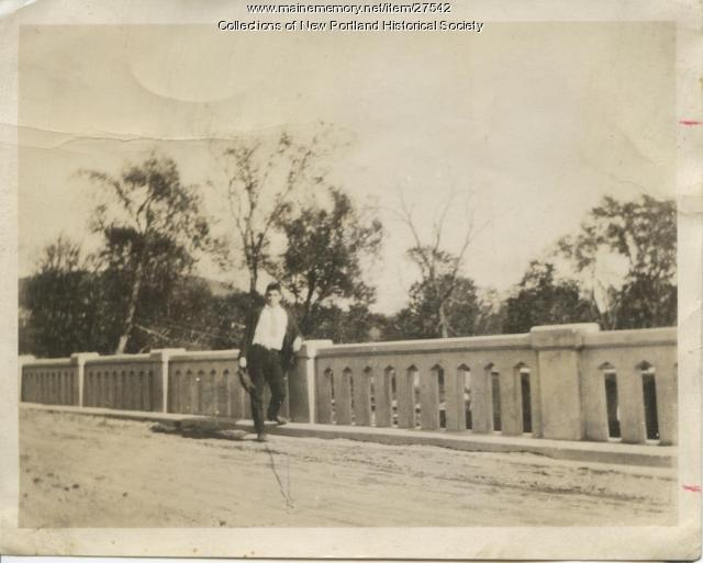 Kenton Quint on Bridge in North New Portland, ca. 1920