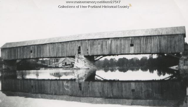 Covered bridge at East New Portland, circa 1920
